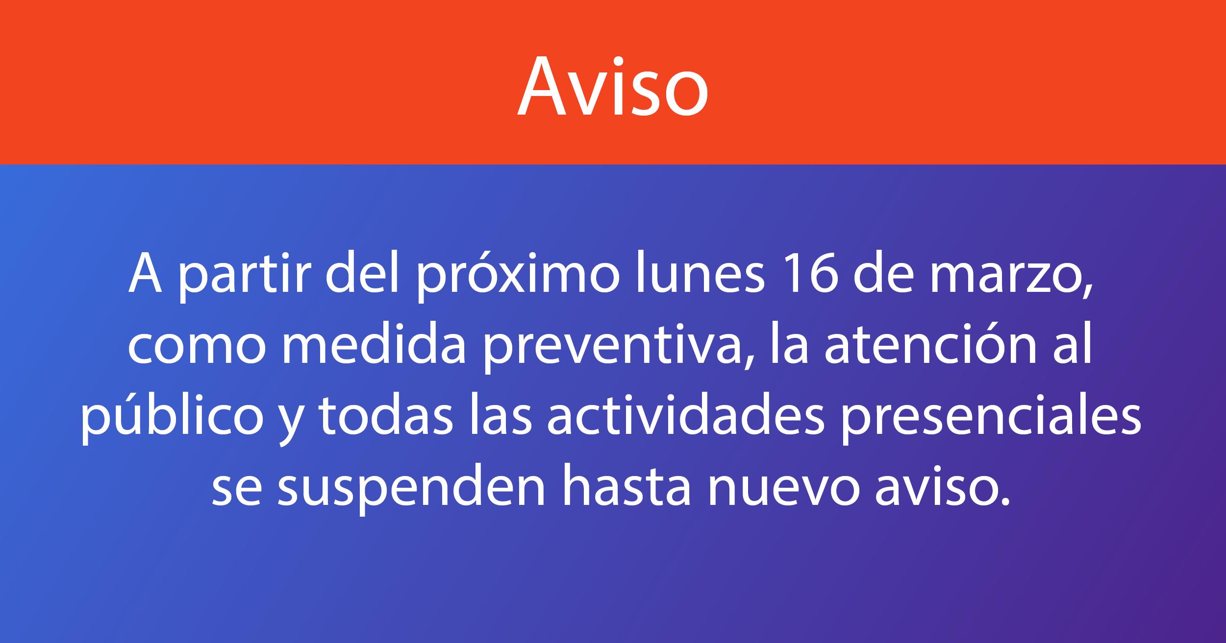 Aviso de suspensión de actividades presenciales.